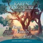 Best Family Ever, Karen Kingsbury