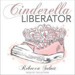 Cinderella Liberator, Rebecca Solnit