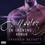 Master in Shining Armor Masters Unleashed, Book Four, Sparrow Beckett