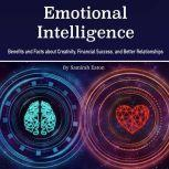 Emotional Intelligence Benefits and Facts about Creativity, Financial Success, and Better Relationships, Samirah Eaton