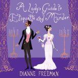 A Lady's Guide to Etiquette and Murder, Dianne Freeman