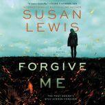 Forgive Me A Novel, Susan Lewis