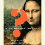 Vanished Smile The Mysterious Theft of the Mona Lisa, R.A. Scotti