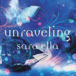 Unraveling, Sara Ella