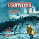 I Survived #08: I Survived the Japanese Tsunami, 2011, Lauren Tarshis