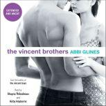 The Vincent Brothers -- Extended and Uncut, Abbi Glines