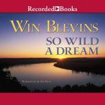 So Wild a Dream, Win Blevins
