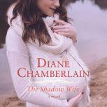 The Shadow Wife, Diane Chamberlain