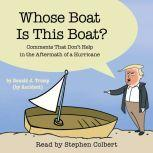 Whose Boat Is This Boat? Comments That Don't Help in the Aftermath of a Hurricane, The Staff of The Late Show with Stephen Colbert