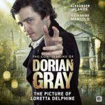 The Confessions of Dorian Gray - The Picture of Loretta Delphine, Gary Russell