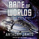 Bane of Worlds, Anthony James