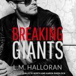 Breaking Giants, L.M. Halloran
