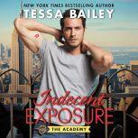 Indecent Exposure The Academy, Tessa Bailey