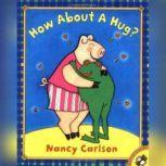 How About a Hug?, Nancy Carlson
