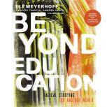 Beyond Education Radical Studying for Another World, Eli Meyerhoff