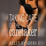 Taking Care Of The Caretaker, Kelly Sanders