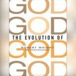 The Evolution of God, Robert Wright