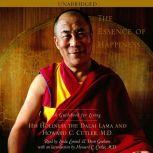 The Essence of Happiness A Guidebook for Living, His Holiness the Dalai Lama