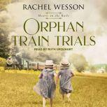 Orphan Train Trials, Rachel Wesson