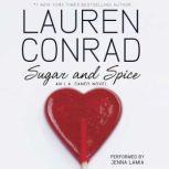 Sugar and Spice: An L.A. Candy Novel, Lauren Conrad