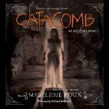 Catacomb An Asylum Novel, Madeleine Roux