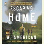 Escaping Home, A. American