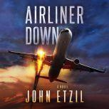 Airliner Down An Aviation Thriller, John Etzil