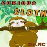 Curious Sloth Children Books Ages 1-3, Dr. MC
