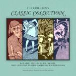 The Childrens Classic Collection, Lewis Carroll; Hans Christian Andersen; Charles Dickens; Jacob and Wilhelm Grimm