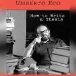 How to Write a Thesis, Umberto Eco