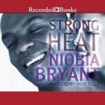 Strong Heat, Niobia Bryant