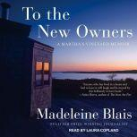 To the New Owners A Martha's Vineyard Memoir, Madeleine Blais