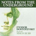 Notes from the Underground, Fyodor Dostoevsky