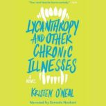 Lycanthropy and Other Chronic Illnesses, Kristen O'Neal