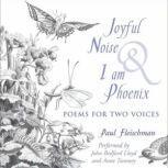 Joyful Noise and I Am Phoenix, Paul Fleischman