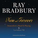 Now and Forever Somewhere a Band Is Playing & Leviathan '99, Ray Bradbury