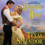 Texas Splendor, Lorraine Heath
