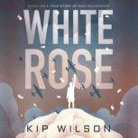 White Rose, Kip Wilson