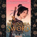 The Magnolia Sword A Ballad of Mulan, Sherry Thomas
