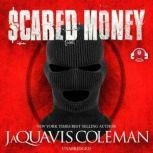 Scared Money, Part 1, JaQuavis Coleman