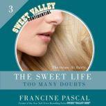 The Sweet Life #3 Too Many Doubts, Francine Pascal