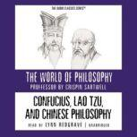 Confucius, Lao Tzu, and the Chinese Philosophical Tradition, Professor Crispin Sartwell