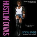 Hustlin Divas, Denesha Diamond