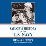 A Sailors History of the U.S. Navy, Thomas J. Cutler