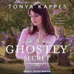 A Ghostly Secret, Tonya Kappes