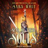 Send Me Their Souls, Sara Wolf