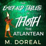 The Emerald Tablets of Thoth The Atlantean, M. Doreal