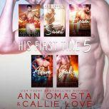 His First Time Five: Sterling, Saint, Beau, Adam, and Gabe 5 Hot Shot of Romance Quickies, Callie Love