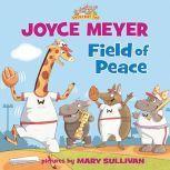 Field of Peace, Joyce Meyer