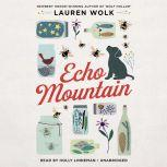 Echo Mountain, Lauren Wolk